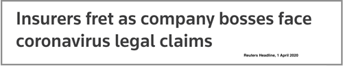 Reuters Headline: Coronavirus legal claims fear for insurers.