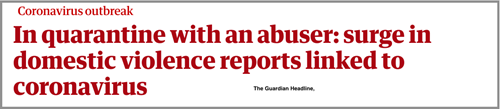 The Guardian Headline: Coronavirus outbreak and surge in domestic violence.