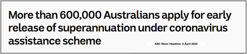 ABC News Headline: Australians applying for early superannuation under coronavirus scheme.